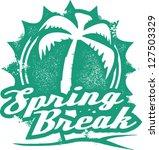vintage style spring break... | Shutterstock .eps vector #127503329