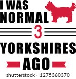 i was normal three yorkshires... | Shutterstock .eps vector #1275360370