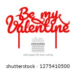 be my valentine cake topper... | Shutterstock .eps vector #1275410500