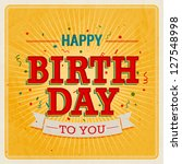 vintage card   happy birthday.... | Shutterstock .eps vector #127548998