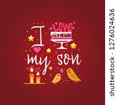i love my son. slogan about...   Shutterstock .eps vector #1276024636