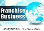 franchise business with sphere... | Shutterstock . vector #1276796533