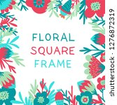 square frame with floral... | Shutterstock .eps vector #1276872319