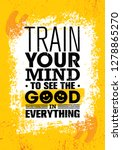 train your mind to see the good ... | Shutterstock .eps vector #1278865270