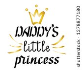 daddy's little princess. vector ... | Shutterstock .eps vector #1278877180
