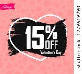 valentine s day sale  15  off ... | Shutterstock .eps vector #1279619290