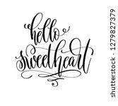 hello sweetheart   hand... | Shutterstock . vector #1279827379