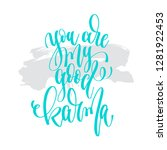 you are my good karma   hand... | Shutterstock .eps vector #1281922453