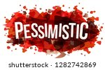 the word pessimistic  vector...   Shutterstock .eps vector #1282742869