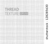 light thread fabric texture ... | Shutterstock .eps vector #128285630