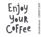 enjoy your coffee  hand drawn... | Shutterstock .eps vector #1283071309