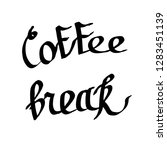 coffee break handwriting... | Shutterstock . vector #1283451139