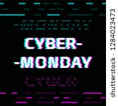 cyber monday glitch effect text ... | Shutterstock .eps vector #1284023473