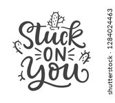 stuck on you funny phrase. hand ... | Shutterstock .eps vector #1284024463