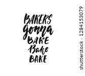 bakers gonna bake   hand drawn... | Shutterstock .eps vector #1284153079