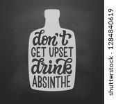 don't get upset  drink absinthe.... | Shutterstock .eps vector #1284840619