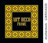 art deco vintage border frame.... | Shutterstock .eps vector #1285014220