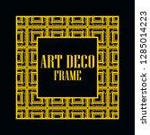 art deco vintage border frame.... | Shutterstock .eps vector #1285014223