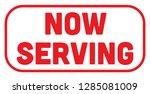 now serving sign for... | Shutterstock .eps vector #1285081009