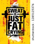 sweat is just fat crying.... | Shutterstock .eps vector #1285125376