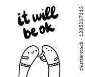 it will ok hand drawn... | Shutterstock .eps vector #1285217113