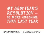 my new year's resolution   be... | Shutterstock .eps vector #1285283449