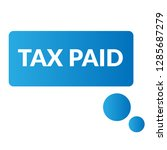 tax paid sign label. tax paid... | Shutterstock .eps vector #1285687279