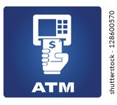 atm  money withdrawal | Shutterstock .eps vector #128600570