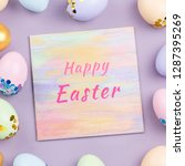 pastel colorful easter eggs... | Shutterstock . vector #1287395269