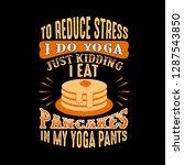 to reduce stress i do yoga ... | Shutterstock .eps vector #1287543850