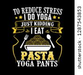 to reduce stress i do yoga ... | Shutterstock .eps vector #1287543853