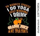 to reduce stress i do yoga ... | Shutterstock .eps vector #1287543856