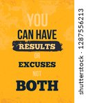 you can have results or excuses ... | Shutterstock .eps vector #1287556213