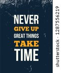 never give up great things take ... | Shutterstock .eps vector #1287556219