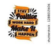 stay positive work hard.... | Shutterstock .eps vector #1288015606
