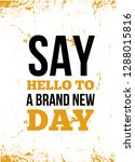 say hello to a brand new day... | Shutterstock .eps vector #1288015816