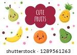 cute kawaii cartoon fruit set...   Shutterstock .eps vector #1289561263