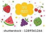 cute kawaii cartoon fruit set...   Shutterstock .eps vector #1289561266