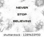 never stop believing....   Shutterstock . vector #1289633950