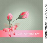 happy mother's day. with roses... | Shutterstock .eps vector #128977073