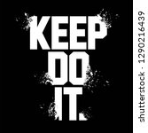 keep do it slogan  textile... | Shutterstock .eps vector #1290216439