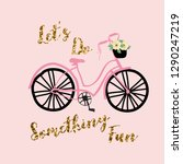 bike flower glitter text girl... | Shutterstock .eps vector #1290247219