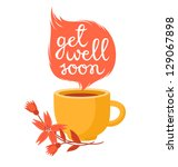 get well soon card with cup of... | Shutterstock . vector #129067898