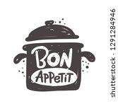 bon appetit. kitchen lettering. ... | Shutterstock .eps vector #1291284946