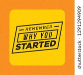 remember why you started.... | Shutterstock .eps vector #1291294909