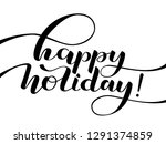 happy holiday lettering. vector ... | Shutterstock .eps vector #1291374859
