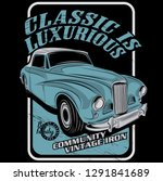 classic is luxurious  classic... | Shutterstock .eps vector #1291841689
