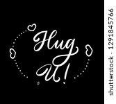 vector calligraphy hug u. | Shutterstock .eps vector #1291845766