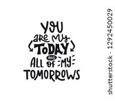 you are my today and all of my... | Shutterstock .eps vector #1292450029