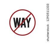 no way icon vector. no way... | Shutterstock .eps vector #1293511333